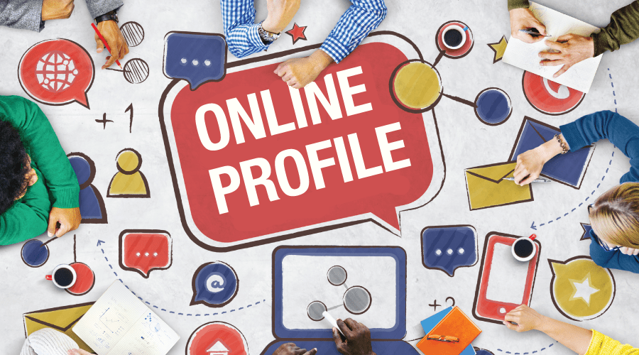 Your Online Profile. Is it all it can be?